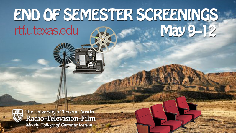 Spring 2018 End of Semester Screenings - May 9–12