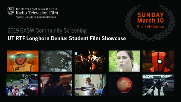 2019 UT RTF Longhorn Denius Student Film Showcase