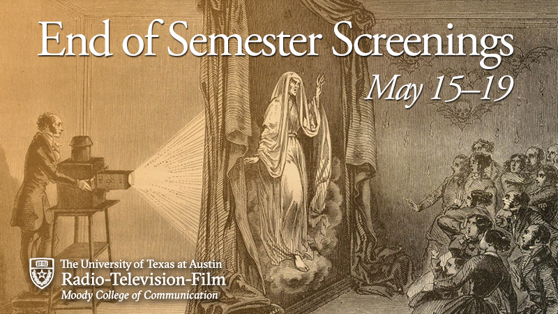 Spring 2019 End of Semester Screenings May 15-19