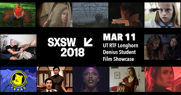 2018 UT RTF Longhorn Denius Student Showcase at SXSW